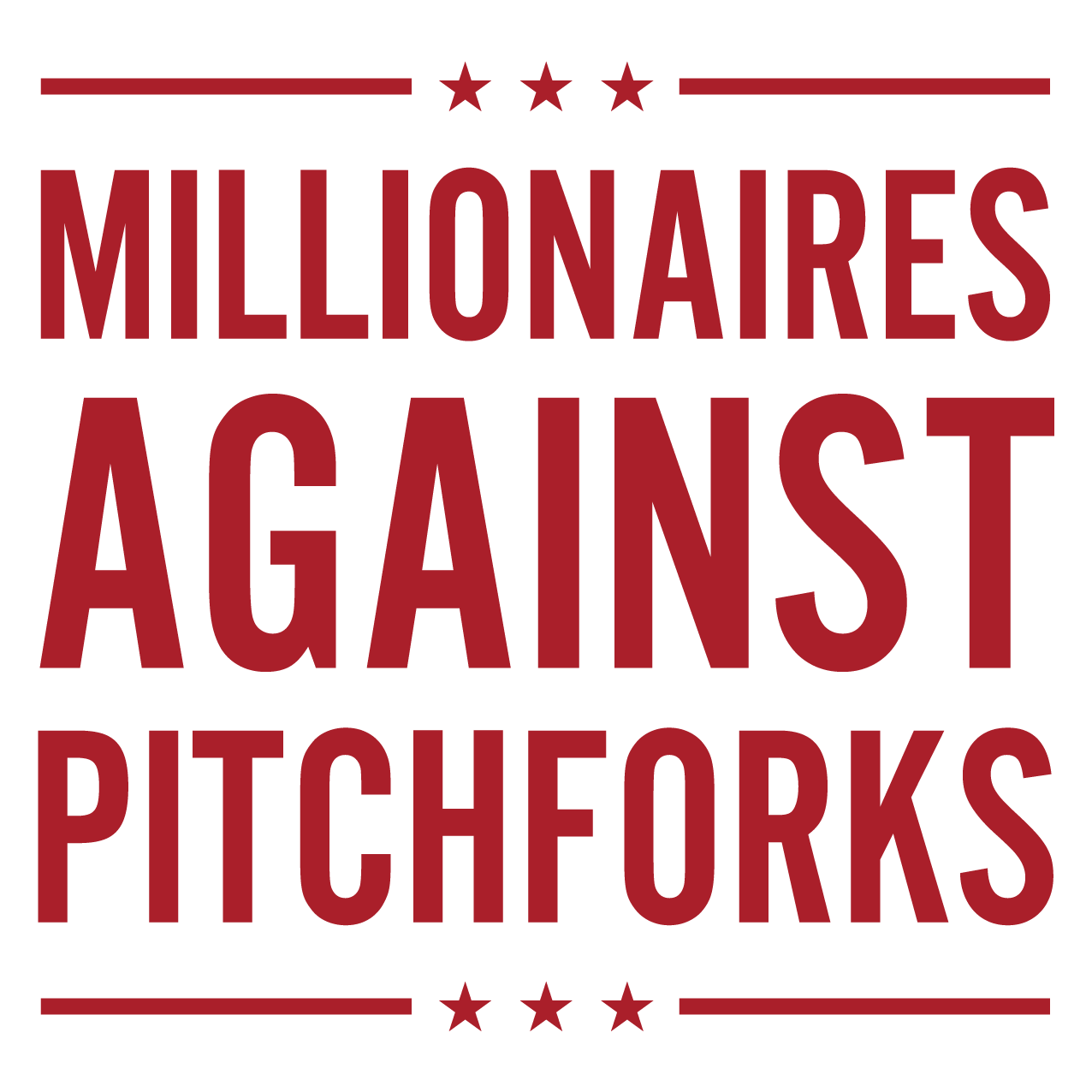 Millionaires Against Pitchforks